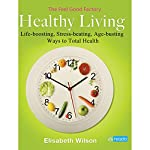 The Feel Good Factory on Healthy Living | Elisabeth Wilson