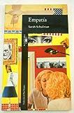 Empatía (Alfaguara Literaturas) (8420428167) by Sarah Schulman