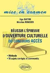 Réussir l'Epreuve d'Ouverture Culturelle du Concours ACCES Méthode, 10 Sujets Corrigés et Commentés