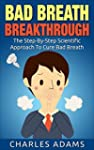 Bad Breath: The Step-By-Step Scientif...
