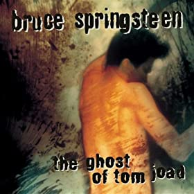 Titelbild des Gesangs The Ghost of Tom Joad von Bruce Springsteen