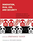 Innovation, Dual Use, and Security: M...
