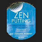 Zen Putting: Mastering the Mental Game | [Dr. Joseph Parent]