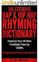 Hip Hop Rhyming Dictionary: The Extensive Hip Hop & Rap Rhyming Dictionary for Rappers, Mcs,Poets,Slam Artist and lyricists: Hip Hop & Rap Rhyming Dictionary ... General Rhyming Dictionary (English Edition)