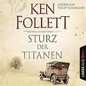 Sturz der Titanen (Die Jahrhundert-Saga 1) | Ken Follett