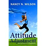 Attitude Adjustment - Make Your Whole Outlook Brand New ~ Nancy N Wilson