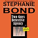 Two Guys Detective Agency Audiobook by Stephanie Bond Narrated by Nan McNamara