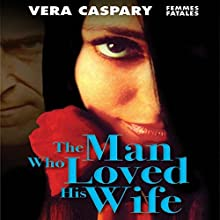 The Man Who Loved His Wife (       UNABRIDGED) by Vera Caspary Narrated by Stephen McLaughlin