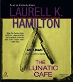 Laurell K. Hamilton The Lunatic Cafe (Anita Blake, Vampire Hunter)