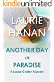 Another Day in Paradise: A Louise Golden Mystery (Louise Golden Mysteries Book 3)