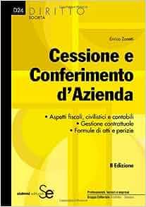 Cessione e conferimento d'azienda: 9788851304317: Amazon.com: Books