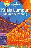 Lonely Planet Kuala Lumpur, Melaka & Penang (Travel Guide)