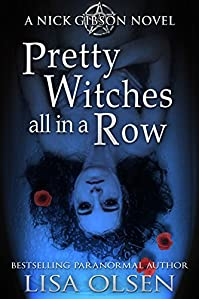 Pretty Witches All In A Row: A Nick Gibson Novel by Lisa Olsen ebook deal