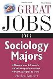 Great Jobs for Sociology Majors (Great Jobs for ... Majors) (0071544828) by Lambert, Stephen