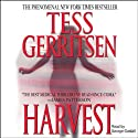 Harvest (       UNABRIDGED) by Tess Gerritsen Narrated by George Guidall