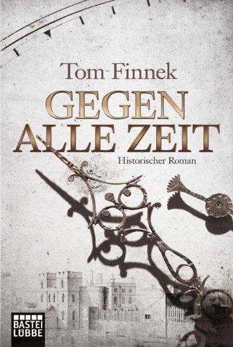 Buchseite und Rezensionen zu 'Gegen alle Zeit: Historischer Roman' von Tom Finnek