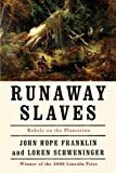 img - for Runaway Slaves: Rebels on the Plantation by Franklin, John Hope, Schweninger, Loren(July 20, 2000) Paperback book / textbook / text book
