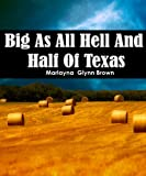 Big As All Hell And Half Of Texas (Marlayna Glynn Brown)
