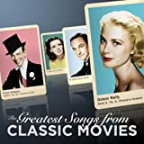 The Greatest Songs From Classic Movies!
