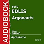 Argonauts [Russian Edition] | Yuliu Edlis