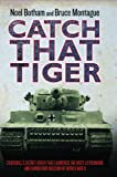 Cover of Catch That Tiger by Noel Botham Bruce Montague 1857826604