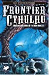 Frontier Cthulhu: Ancient Horrors in...