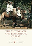 img - for The Victorians and Edwardians at Play (Shire Library) book / textbook / text book