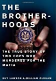 Brotherhoods: The True Story of Two Cops Who Murdered for the Mafia
