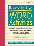 img - for Ready-to-Use Word Activities: Unit 1, Includes 90 Sequential Activities for Building Better Word Skills in Grades 6 through 12 (J-B Ed: Ready-to-Use Activities) book / textbook / text book