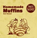 Home-Made Muffins: Tasty Old-fashione...