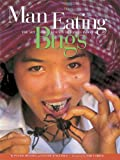 Man Eating Bugs The Art and Science of Eating Insects (1580080227) by MENZEL (Peter) and Faith D'Aluisio