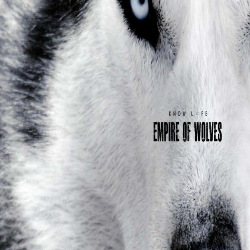 Know Lyfe - Empire Of Wolves (2011)