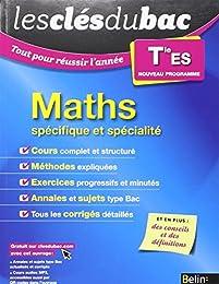 Les Clés du Bac - Tout pour réussir l'année - Maths Term ES (spécifique et spéci