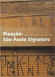echange, troc François Chastanet - Pixação : São Paulo Signature