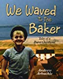 We Waved to the Baker: Tales of a Rural Childhood