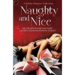 Naughty and Nice | [Jaci Burton, Lauren Dane, Megan Hart, Shannon Stacey]