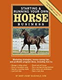 img - for Starting & Running Your Own Horse Business, 2nd Edition: Marketing strategies, money-saving tips, and profitable program ideas book / textbook / text book
