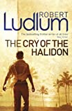 Robert Ludlum The Cry of the Halidon
