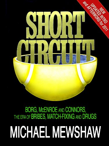 Short Circuit: Borg, McEnroe and Connors - the Era of Bribes, Match-fixing, and Drugs PDF