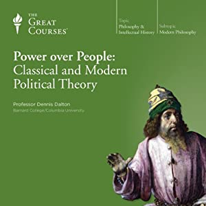 Power over People: Classical and Modern Political Theory | [ The Great Courses]