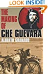 Travelling With Che Guevara: The Maki...