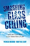 img - for Smashing the Glass Ceiling with the Glass BoxTM: A Six-Sided View of Life book / textbook / text book