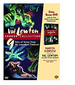 The Val Lewton Horror Collection (Cat People / The Curse of the Cat People / I Walked with a Zombie / The Body Snatcher / Isle of the Dead / Bedlam / The Leopard Man / The Ghost Ship / The Seventh Victim / Shadows in the Dark / Martin Scorsese Presents Val Lewton Documentary)