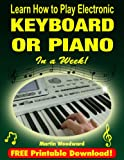 img - for Learn How to Play Electronic Keyboard or Piano In a week! book / textbook / text book