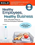 img - for By Ilona Bray J.D. Healthy Employees, Healthy Business: Easy, Affordable Ways to Promote Workplace Wellness (1 Pap/Cdr) [Paperback] book / textbook / text book