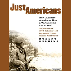 Just Americans: How Japanese Americans Won a War at Home and Abroad | [Robert Asahina]