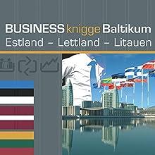 Business Knigge Baltikum: Estland - Lettland - Litauen Hörbuch von Tobias Koch Gesprochen von: Eggolf von Lerchenfeld, Thomas Gazheli-Holzapfel