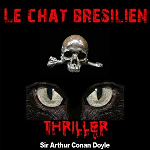 Le chat brésilien (Contes de terreur) | Livre audio
