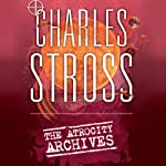 The Atrocity Archives: Book 1 in The Laundry Files | Charles Stross