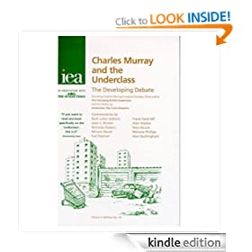 Charles Murray and the Underclass: The Developing Debate (Choice in Welfare)
